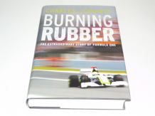 BURNING RUBBER THE EXTRAORDINARY STORY OF FORMULA ONE (Jennings 2010)